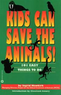 Literature - Ingrid E. Newkirk: Kids Can Save the Animals! [ 30.34 Kb ]