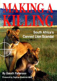 Literature - Gareth Patterson: Making a Killing, South Africa's Canned Lion Scandal [ 28.49 Kb ]