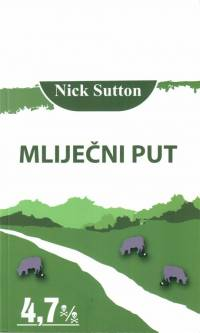 Literatura - Nick Sutton: Mliječni put [ 39.04 Kb ]
